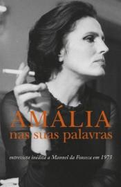 Manuel da Fonseca/Amália Rodrigues: Amália nas suas palavras