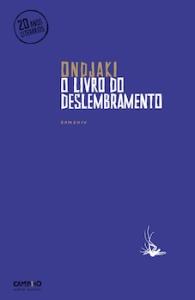 Ondjaki: O livro do deslembramento
