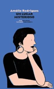 Graça/Monteiro: Amália Rodrigues. Um lugar misterioso