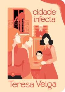 Teresa Veiga: Cidade Infecta
