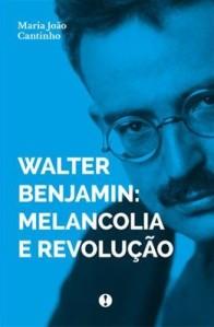 Cantinho: Walter Benjamin: Melancolia e revolução