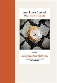 Ana Luísa Amaral: Was ist ein Name